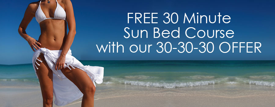 Receive a FREE 30 minute sun bed course with our 30-30-30 promotion